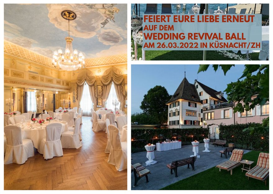 Erlebt eure Hochzeit ein zweites mal beim Wedding Revival Ball am 26.03.2022 in Küsnacht/ZH